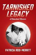 Tarnished Legacy: A Reluctant Memoir