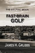 The Golfing Brain: Fast-Brain Golf