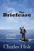 The Briefcase: A Deadly Dilemma