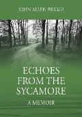 Echoes from the Sycamore: A Memoir