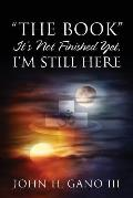 The Book It's Not Finished Yet, I'm Still Here
