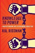 Knowledge to Power: Understanding & Overcoming Addiction