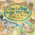 If You Could Change the Ending: New Endings for Old Fairy Tales: For Parents and Children