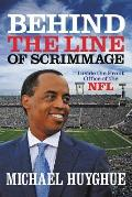 Behind the Line of Scrimmage Inside the Front Office of the NFL