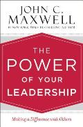 Power of Your Leadership Making a Difference with Others