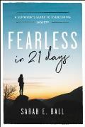 Fearless in 21 Days A Survivors Guide to Overcoming Anxiety