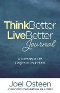 Think Better, Live Better Journal: A Victorious Life Begins in Your Mind