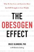 Obesogen Effect Why We Eat Less & Exercise More but Still Struggle to Lose Weight