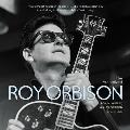 In Dreams An Intimate Portrait of Roy Orbison The Authorized Story