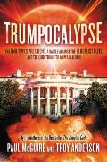 Trumpocalypse The End Times President a Battle Against the Globalist Elite & the Countdown to Armageddon