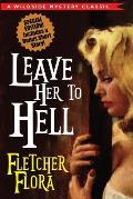 Leave Her to Hell: Special Bonus Edition