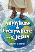 Anywhere and Everywhere with Jesus