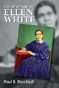 The Other Side of Ellen White