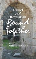 Daniel and Revelation Bound Together: With Annotations