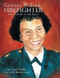 Genois Wilson, Firefighter: She Dared to Be First