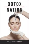 Botox Nation: Changing the Face of America