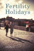 Fertility Holidays Ivf Tourism & The Reproduction Of Whiteness