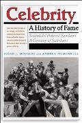 Celebrity A History of Fame