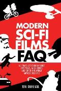 Modern Sci-Fi Films FAQ: All That's Left to Know About Time-Travel, Alien, Robot, and Out-of-This-World Movies Since 1970