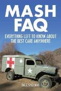 MASH FAQ Everything Left to Know About the Best Care Anywhere