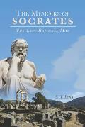 The Memoirs of Socrates: The Last Rational Man
