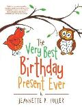 The Very Best Birthday Present Ever