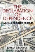 The Declaration of Dependence: Dividends in the Twenty-First Century