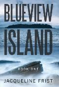 Blueview Island: Book One