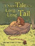 A Short Tale of a Long, Long Tail