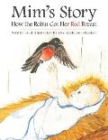 Mim's Story: How the Robin Got Her Red Breast