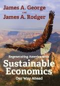 Regenerating America with Sustainable Economics: Our Way Ahead