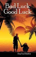Bad Luck Good Luck