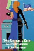 Two Sides of a Coin: Book I of the Phoenix Series