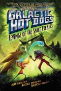 Galactic Hot Dogs 03 Revenge of the Space Pirates