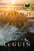 Found & the Lost The Collected Novellas of Ursula K Le Guin