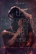 The Reckoning of Noah Shaw: The Shaw Confessions #2