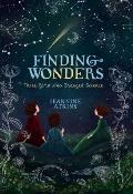 Finding Wonders Three Girls Who Changed Science