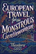 European Travel for the Monstrous Gentlewoman Extraordinary Adventures of the Athena Club Book 2