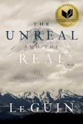 Unreal & the Real The Selected Short Stories of Ursula K Le Guin