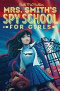 Mrs Smiths Spy School for Girls