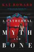 Cathedral of Myth & Bone Stories