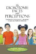 The Dichotomy: Facts and Perceptions: Reorientation on Psychosocial, Educational, Religious and Traditional Dynamics.