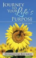 Journey to Your Life's Purpose: My Thoughts