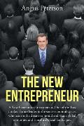 The New Entrepreneur: A New Generation Entrepreneur, Out-Of-The-Box Thinker, Future Leader in the Socio-Economic Space, Who Acts on the Drea