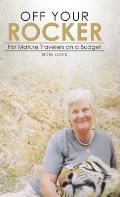 Off Your Rocker: For Mature Travelers on a Budget
