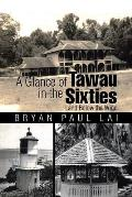 A Glance of Tawau in the Sixties: Land Below the Wind