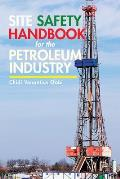 Site Safety Handbook for the Petroleum Industry