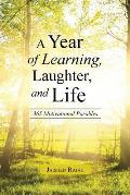 A Year of Learning, Laughter, and Life: 365 Motivational Parables