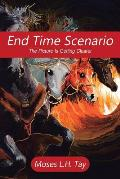 End Time Scenario: The Picture Is Getting Clearer