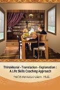 Thirukkural - Translation -Explanation: A Life Skills Coaching Approach